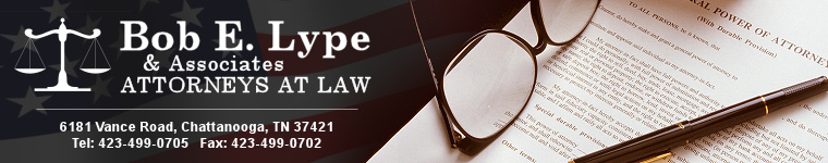 Bob E. Lype & Associates - Attorneys at Law in Chattanooga, Tennessee